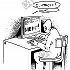 Der Dummkopf am Rechner